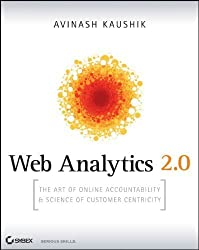 Web Analytics 2.0: The Art of Online Accountability and Science of Customer Centricity (Paperback) - Common