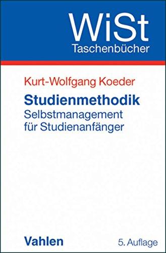 Studienmethodik: Selbstmanagement für Studienanfänger (WiSt-Taschenbücher)