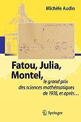 Fatou, Julia, Montel,: le grand prix des sciences mathématiques de 1918, et après. . . (French Edition)
