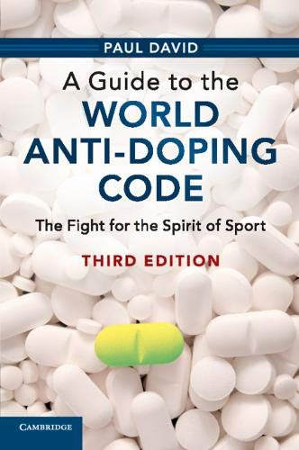 A Guide to the World Anti-Doping Code por Paul David