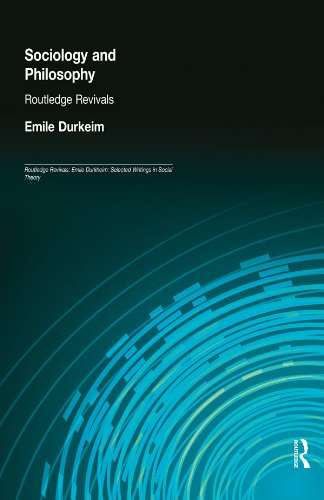 Sociology and Philosophy (Routledge Revivals): Volume 1 (Routledge Revivals: Emile Durkheim: Selected Writings in Social Theory)