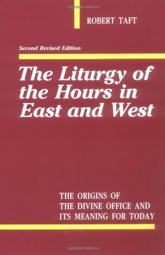 The Liturgy Of The Hours In East And West by S.J. Robert Taft (1993-07-01)