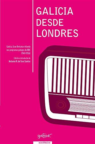 Galicia Desde Londres (Galician Edition) por Antonio R. De Toro Santos