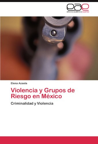 Violencia y Grupos de Riesgo en México