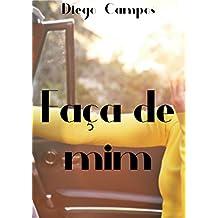 Faça de mim (Portuguese Edition)
