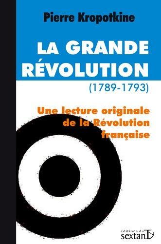Grande révolution (La) (1789-1793) par Pierre Sommermeyer Kropotkine Pierre
