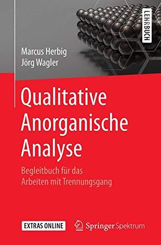 Qualitative Anorganische Analyse: Begleitbuch für das Arbeiten mit Trennungsgang