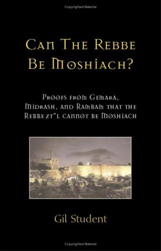 Can The Rebbe Be Moshiach?: Proofs from Gemara, Midrash, and Rambam that the Rebbe zt