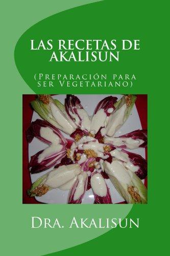 LAS RECETAS DE AKALISUN - Preparación para ser Vegetariano