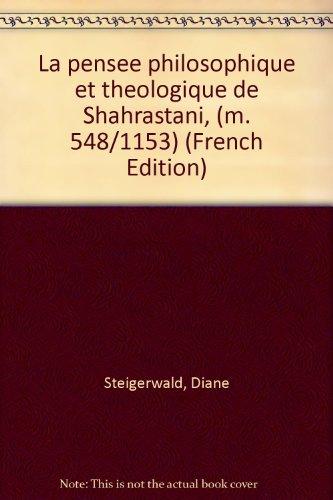 La Pensee Philosophique et Theologique de Shahrastani