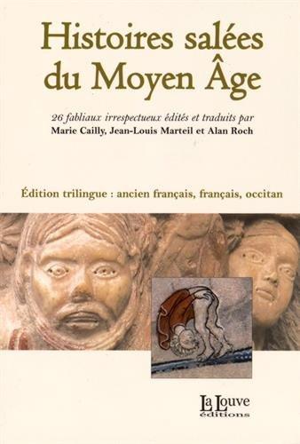 Histoires salées du Moyen Age : Edition ancien français, français, occitan