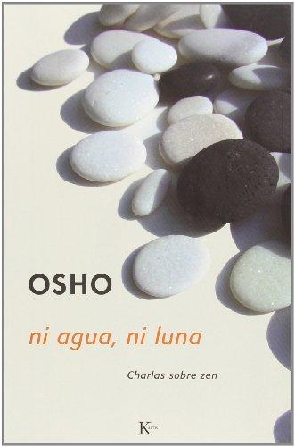 Ni agua, ni luna: Charlas sobre zen (Sabiduría Perenne)