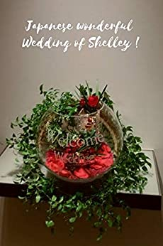 Japanese wonderful wedding of Shelley! (English Edition) de [ICHIKAWA, SHELLEY]