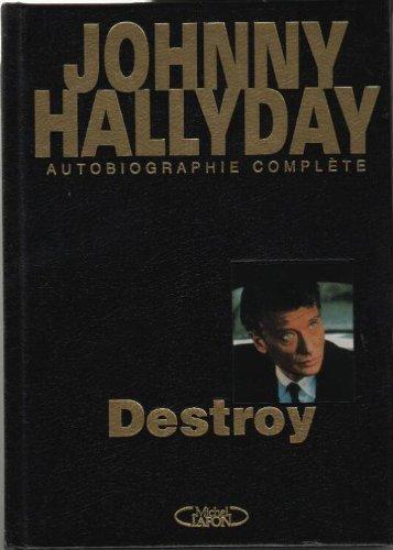 DESTROY. Autobiographie complète