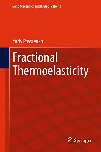 Fractional Thermoelasticity (Solid Mechanics and Its Applications) par Yuriy Povstenko