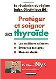Protéger et soigner sa thyroïde: La révolution du régime Index Glycémique (IG)