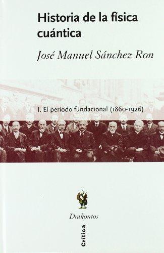 Historia de La Fisica Cuantica - Tomo 1 El Periodo Fundacional 1860-1926