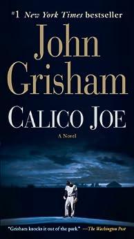 Calico Joe: A Novel von [Grisham, John]