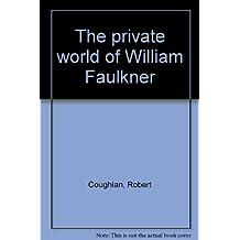 The private world of William Faulkner