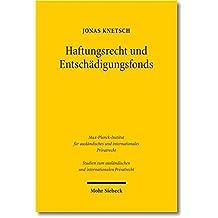 Haftungsrecht und Entschädigungsfonds: Eine Untersuchung zum deutschen und französischen Recht (Studien zum ausländischen und internationalen Privatrecht)