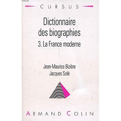 Dictionnaire des biographies, tome 3. La France moderne 1483-1815
