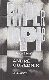 Hypertopie: De l'utopie à l'omniscience par André Ourednik