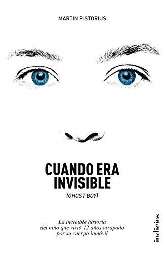 Cuando era invisible (Indicios no ficción)