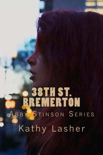 38th St. Bremerton: Abby Stinson Series: Volume 1
