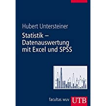 Statistik - Datenauswertung mit Excel und SPSS: Für Naturwissenschaftler und Mediziner