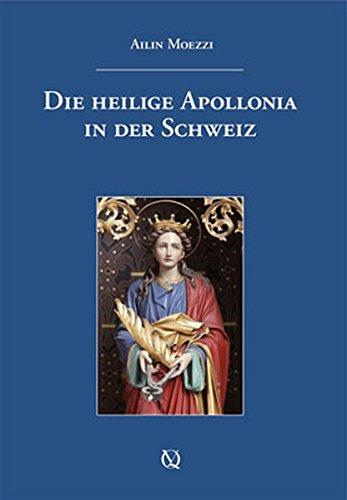 Die heilige Apollonia in der Schweiz