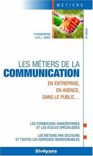 Les métiers de la communication : En entreprise, en agence, dans le public...