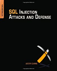 SQL Injection Attacks and Defense by Justin Clarke-Salt (2009-05-15)