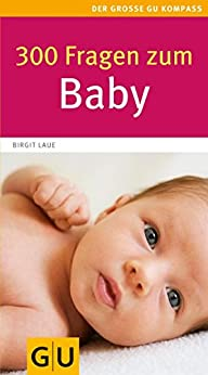300 Fragen zum Baby (GU Großer Kompass Partnerschaft & Familie)