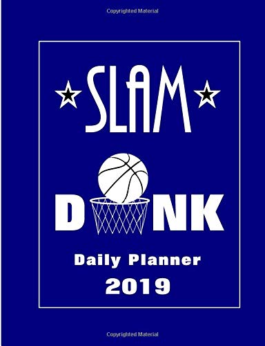 Slam Dunk Planner: Daily Planner 2019 por Shayley Stationery Books