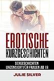 Erotische Kurzgeschichten: Sexgeschichten unzensiert für Frauen ab 18