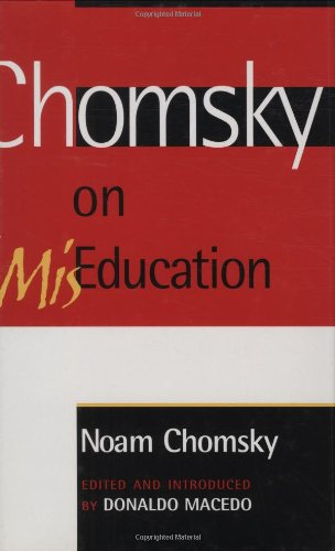 Chomsky on Mis-Education (Critical Perspectives Series: A Book Series Dedicated to Paulo Freire)
