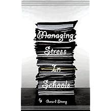 Managing Stress In Schools (Managing in Schools & Managing CPD Book 2) (English Edition)