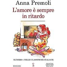 L'amore è sempre in ritardo (Italian Edition)