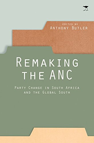 Remaking the ANC: Party change in South Africa and the Global South