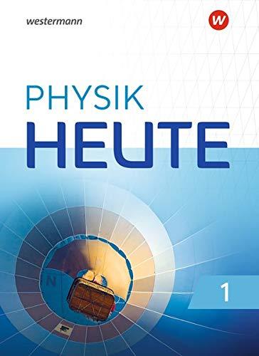 Physik heute - Ausgabe 2019 für das G9 in Nordrhein-Westfalen: Schülerband 1