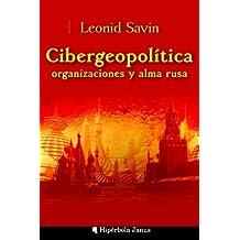 Cibergeopolítica, organizaciones y alma rusa