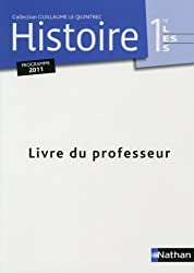 Histoire 1e L ES S : Livre du professeur, programme 2011