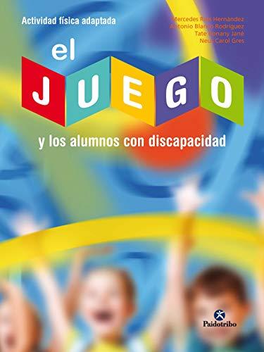 El juego y los alumnos con discapacidad (Actividad Física) de [Ríos Hernández,