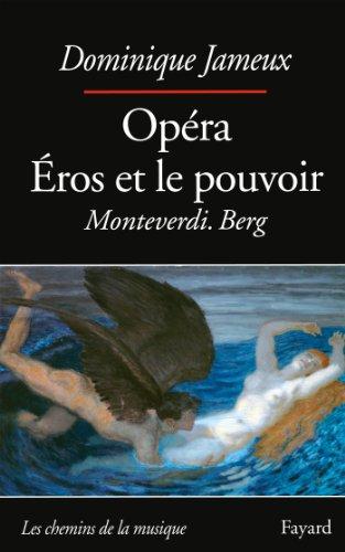 Opéra Eros et le pouvoir: Monteverdi. Berg