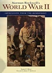 Norman Rockwell's World War II: Impression from the Homefront by Susan E. Meyer (1991-12-24)