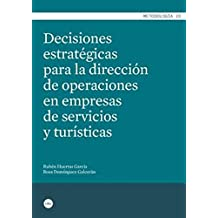 Decisiones estratégicas para la dirección de operaciones en empresas de servicio (METODOLOGÍA)
