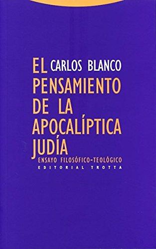 El Pensamiento De La Apocalíptica Judía. Ensayo Filosófico-Teológico (Estructuras y Procesos. Religión) por Carlos Blanco Pérez