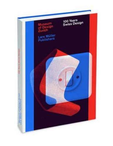 100 Years of Swiss Design por Museum fur Gestaltung Zurich