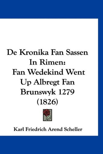 de-kronika-fan-sassen-in-rimen-fan-wedekind-went-up-albregt-fan-brunswyk-1279-1826