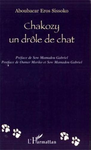 Chakozy : Un drôle de chat par Aboubacar Eros Sissoko